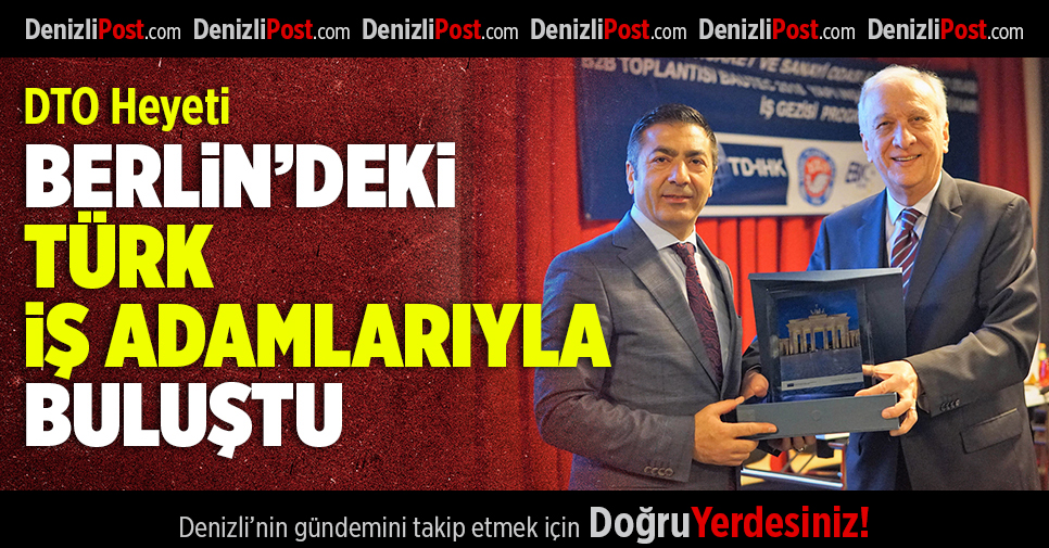 DTO Heyeti, Berlin'deki Türk İş Adamlarıyla Buluştu
