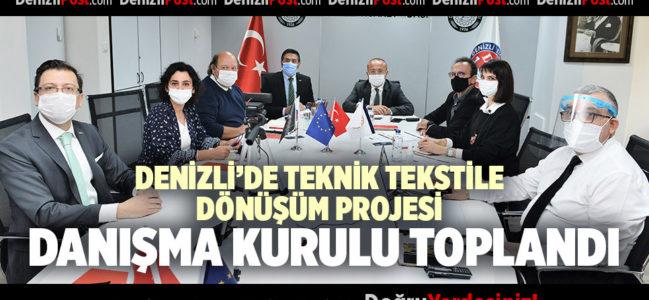 DENİZLİ'DE TEKNİK TEKSTİLE DÖNÜŞÜM PROJESİ DANIŞMA KURULU TOPLANDI