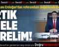 DTO Başkanı Erdoğan'dan referandum değerlendirmesi