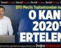 DTO Meclis Toplantısından müjde çıktı
