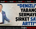 DTO Başkanı Uğur Erdoğan: Denizli'de Yabancı Sermayeli Şirket Sayısı Arttı