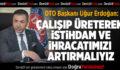DTO Başkanı Uğur Erdoğan:Çalışıp Üreterek, İstihdam ve İhracatımızı Artırmalıyız