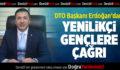 DTO Başkanı Uğur Erdoğan'dan, yenilikçi gençlere çağrı var