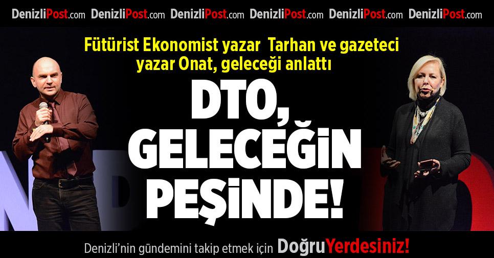 DTO, GELECEĞİN PEŞİNDE!