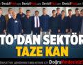 DTO'dan Sektöre Taze Kan