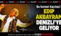 Edip Akbayram Denizli'ye geliyor