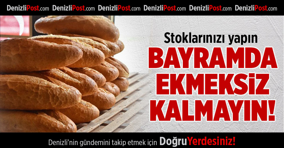Bayramda Ekmeksiz Kalmayın!