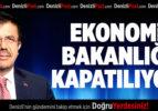 Ekonomi Bakanlığı Kapatılıyor