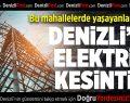 Denizli'nin 3İlçesinde Elektrik Kesintisi