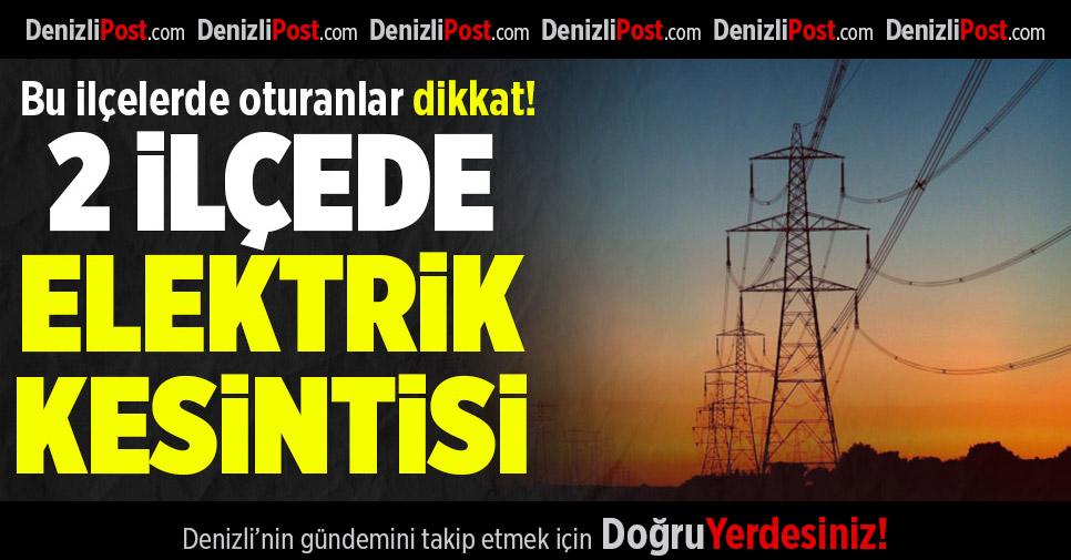 2 ilçede elektrik kesintisi