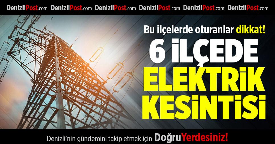Denizli'nin 6 İlçesinde Planlı Elektrik Kesintisi