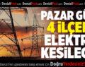 Denizli'nin 4 İlçesinde Pazar Günü Elektrik Kesilecek