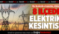 Denizli'nin 8 İlçesinde Elektrik Kesintisi!