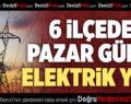Denizli'nin 6 İlçesinde Elektrik Kesintisi Yapılacak