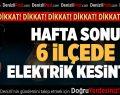 Hafta Sonu Denizli'nin 6 İlçesinde Elektrik Kesintisi