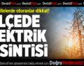 Denizli'nin 6 İlçesinde Elektrik Kesintisi