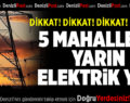 5 Mahallede Yarın Elektrik Yok