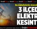 Denizli'nin 3 İlçesinde Elektrik Kesintisi