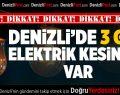 Denizli'de 3 Gün Elektrik Kesintisi Var