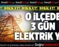 Denizli'nin O İlçesinde 3 Gün Elektrik Yok
