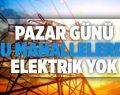 Pazar Günü 3 İlçede Elektrik Kesintisi