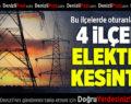 4 İlçede Elektrik Kesintisi