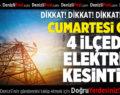 Cumartesi Günü 4 İlçede Elektrik Kesintisi