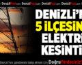 Denizli'nin 5 İlçesinde Elektrik Kesintisi