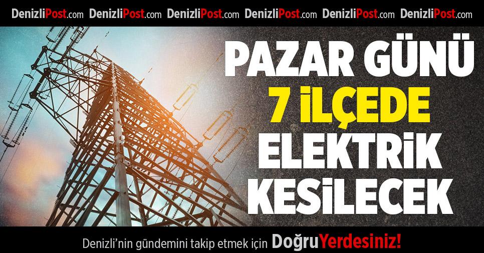 Pazar Günü 7 İlçede Elektrik Kesilecek