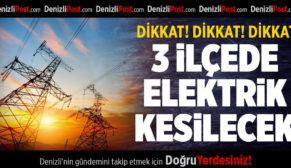 Denizli'nin 3 İlçesinde Elektrik Kesilecek
