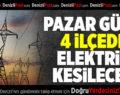 Pazar Günü Denizli'nin 4 İlçesinde Elektrik Kesilecek