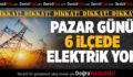 Denizli'nin 6 İlçesinde Pazar Günü Elektrik Kesintisi Yapılacak