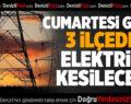 Cumartesi Günü 3 İlçede Elektrik Kesilecek