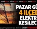 Pazar Günü 4 İlçede Elektrik Kesilecek