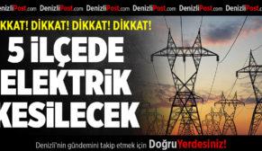 Denizli'nin 5 İlçesinde Elektrik Kesilecek