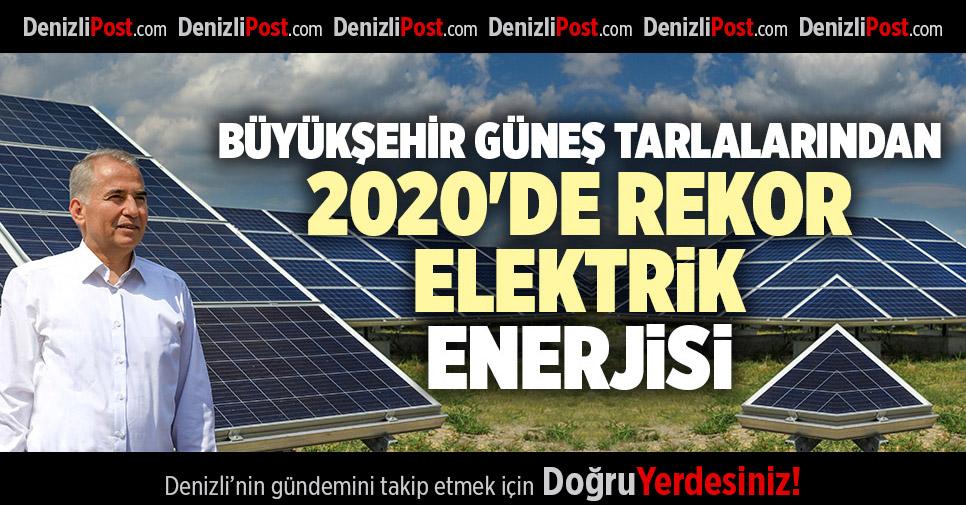 BÜYÜKŞEHİR GÜNEŞ TARLALARINDAN 2020'DE REKOR ELEKTRİK ENERJİSİ
