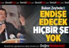 Bakan Zeybekci: Endişe Edecek Hiçbir Şey Yok