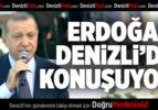 ERDOĞAN DENİZLİ'DE KONUŞUYOR