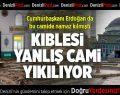 Erdoğan'ın da namaz kıldığı kıblesi yanlış cami yıkılıyor