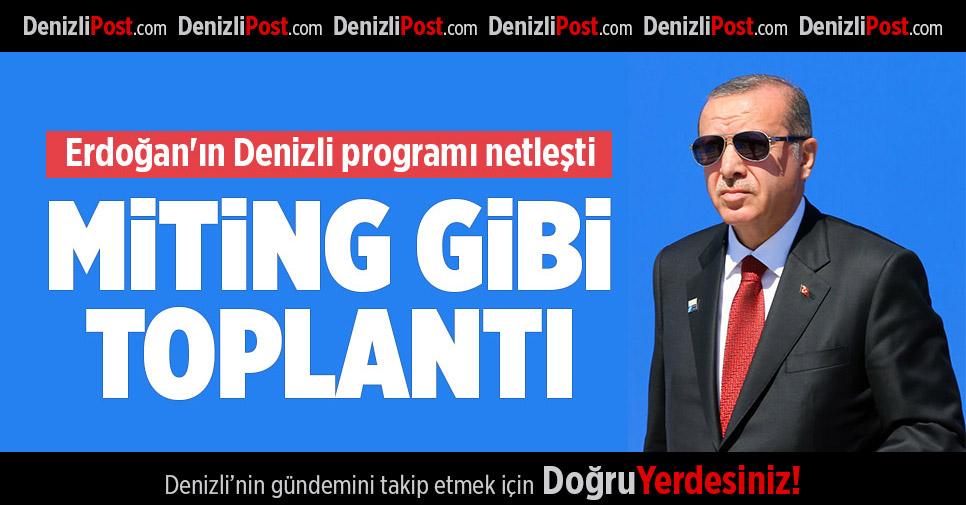 Erdoğan'ın Denizli programı netleşti