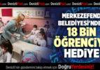 MERKEZEFENDİ BELEDİYESİ'NDEN 18 BİN İÖĞRENCİYE HEDİYE