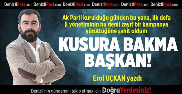 KUSURA BAKMA BAŞKAN!
