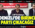 """CHP'li Ertemur, """"Denizli'de birinci parti çıkacağız"""""""
