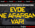Babadağ'da Uyuşturucu Operasyonu, Evde Ne Ararsan Var