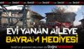 Evi Yanan Aileye Bayram Hediyesi