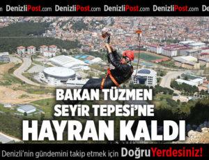 BAKAN TÜZMEN SEYİR TEPESİ'NE HAYRAN KALDI