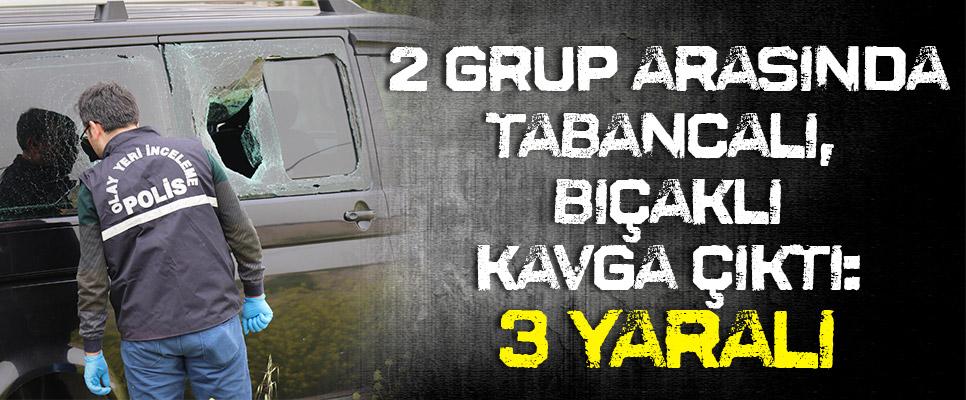 2 Grup Arasında Çıkan Silahlı, Bıçaklı Kavgada 3 Kişi Yaralandı