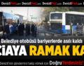 Freni Boşalan Belediye Otobüsü Bariyerlerde Asılı Kaldı