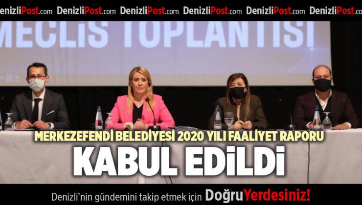 MERKEZEFENDİ BELEDİYESİ 2020 YILI FAALİYET RAPORU KABUL EDİLDİ