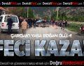 Çardak'ta kaza: 1 ölü